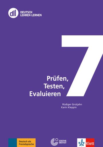 Cover DLL 07: Prüfen, Testen und Evaluieren 978-3-12-606970-0 Rüdiger Grotjahn, Karin Kleppin Deutsch als Fremdsprache (DaF)