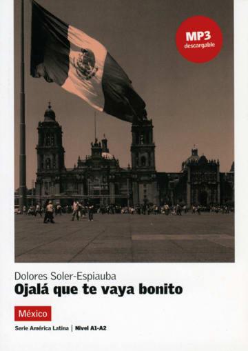 Cover Ojalá que te vaya bonito 978-3-12-562025-4 Dolores Soler-Espiauba Spanisch