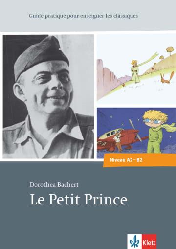 Cover Le Petit Prince d'Antoine de Saint-Exupéry 978-3-12-597145-5 Dorothea Bachert, Antoine de Saint-Exupéry Französisch