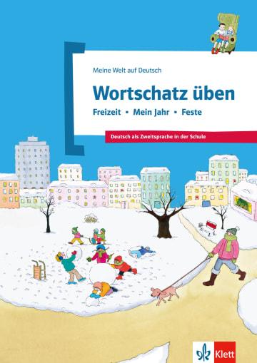 Cover Wortschatz üben: Freizeit - Mein Jahr - Feste 978-3-12-674891-9 Deutsch als Fremdsprache (DaF),Deutsch als Zweitsprache (DaZ)