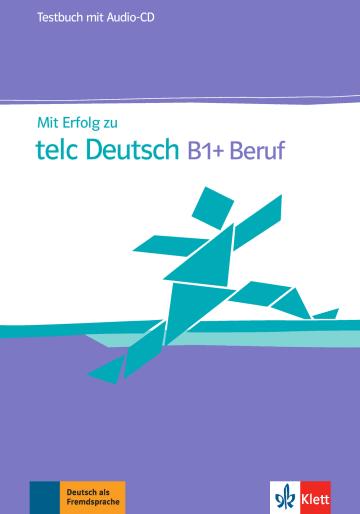 Cover Mit Erfolg zu telc Deutsch B1+ Beruf 978-3-12-676815-3 Deutsch als Fremdsprache (DaF)