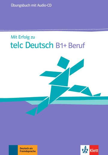 Cover Mit Erfolg zu telc Deutsch B1+ Beruf 978-3-12-676816-0 Deutsch als Fremdsprache (DaF)