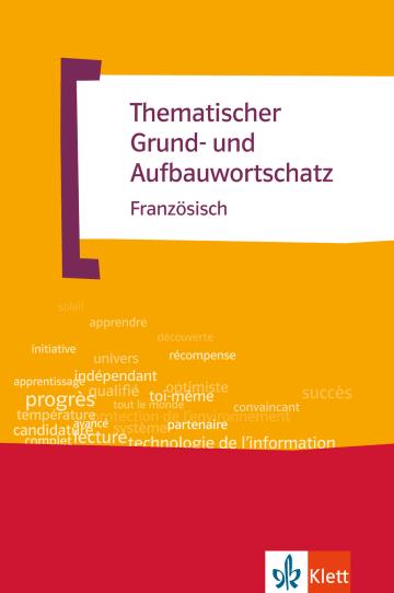 Cover Thematischer Grund- und Aufbauwortschatz Französisch 978-3-12-909016-9 Französisch
