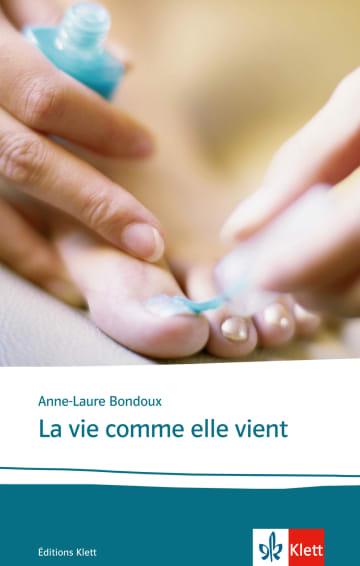 Cover La vie comme elle vient 978-3-12-909055-8 Anne-Laure Bondoux Französisch