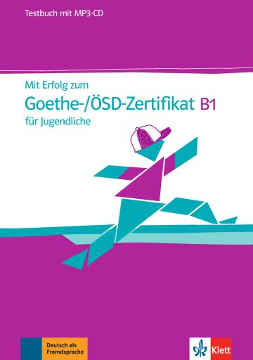 Cover Mit Erfolg zum Goethe-/ÖSD-Zertifikat B1 für Jugendliche 978-3-12-676820-7 Deutsch als Fremdsprache (DaF)