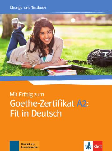 Cover Mit Erfolg zum Goethe-Zertifikat A2: Fit in Deutsch 978-3-12-675812-3 Deutsch als Fremdsprache (DaF)