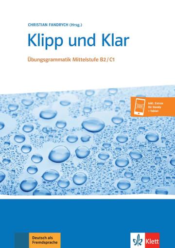Cover Klipp und Klar Übungsgrammatik Mittelstufe B2/C1 978-3-12-675428-6 Deutsch als Fremdsprache (DaF)