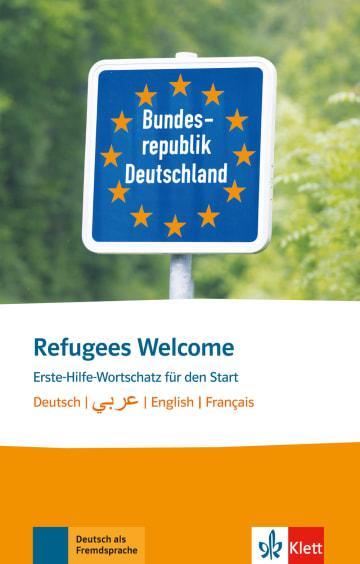 Cover Refugees Welcome 978-3-12-519506-6 Arabisch,Deutsch als Fremdsprache (DaF),Englisch,Französisch,Deutsch,Deutsch als Zweitsprache (DaZ)