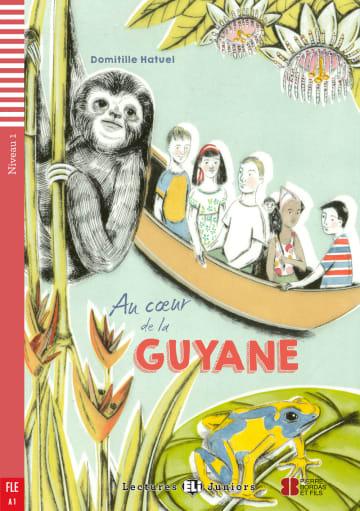 Cover Au coeur de la Guyane 978-3-12-514999-1 Domitille Hatuel Französisch