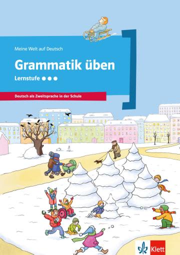 Cover Grammatik üben - Lernstufe 3 978-3-12-674852-0 Deutsch als Zweitsprache (DaZ)