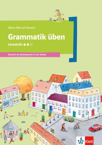 Cover Grammatik üben - Lernstufe 2 978-3-12-674851-3 Deutsch als Zweitsprache (DaZ)