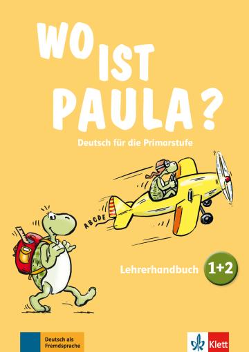 Cover Wo ist Paula? 1+2 978-3-12-605284-9 Deutsch als Fremdsprache (DaF),Deutsch als Zweitsprache (DaZ)