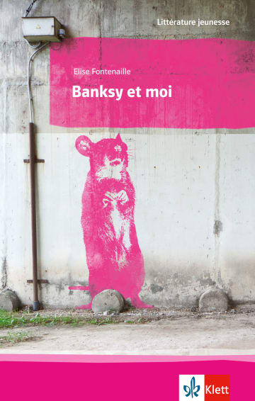 Cover Banksy et moi 978-3-12-592302-7 Elise Fontenaille Französisch