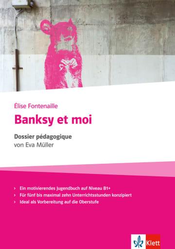 Cover Banksy et moi 978-3-12-592306-5 Eva Müller, Elise Fontenaille Französisch