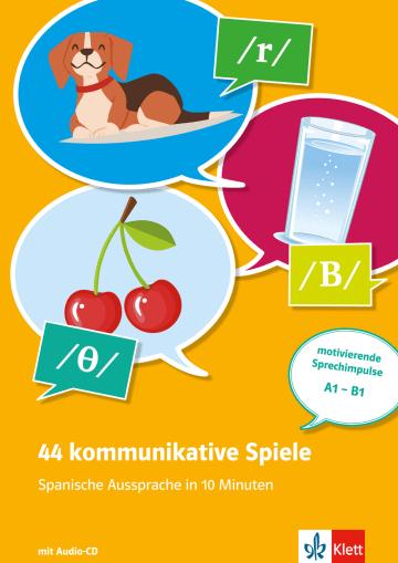 Cover 44 kommunikative Spiele - Spanische Aussprache in 10 Minuten 978-3-12-526819-7 Spanisch