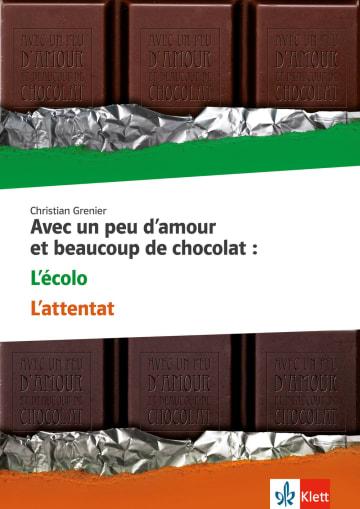Cover Avec un peu d'amour et beaucoup de chocolat: L'attentat - L'écolo 978-3-12-592329-4 Laure Boivin, Dennis Fender, Christian Grenier Französisch