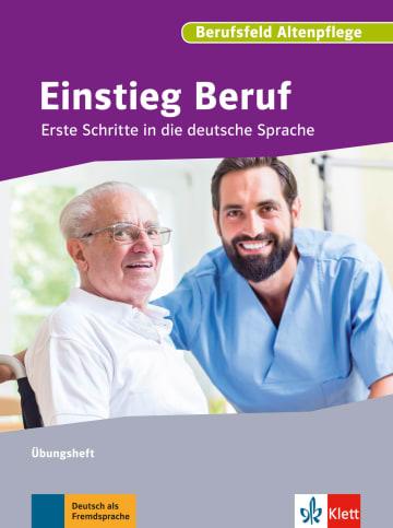 Cover Einstieg Beruf, Berufsfeld Altenpflege 978-3-12-676169-7 Deutsch als Fremdsprache (DaF)