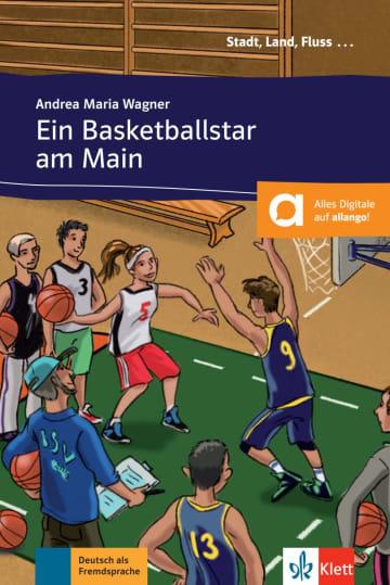 Cover Ein Basketballstar am Main 978-3-12-557013-9 Andrea Maria Wagner Deutsch als Fremdsprache (DaF)