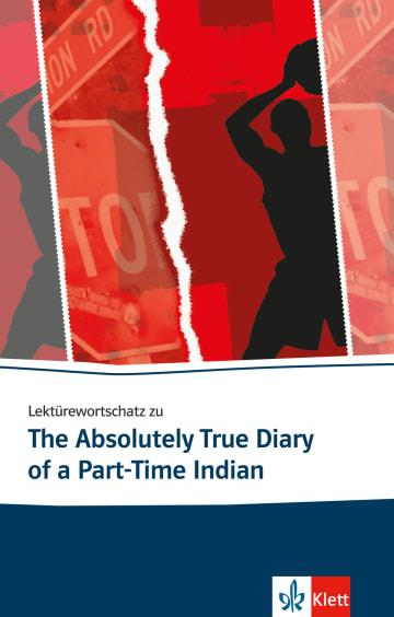 Cover Lektürewortschatz zu The Absolutely True Diary of a Part-Time Indian 978-3-12-578050-7 Englisch