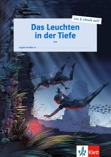 Cover Das Leuchten in der Tiefe 978-3-12-607030-0 Ingala Straßer Deutsch als Fremdsprache (DaF),Deutsch als Zweitsprache (DaZ)