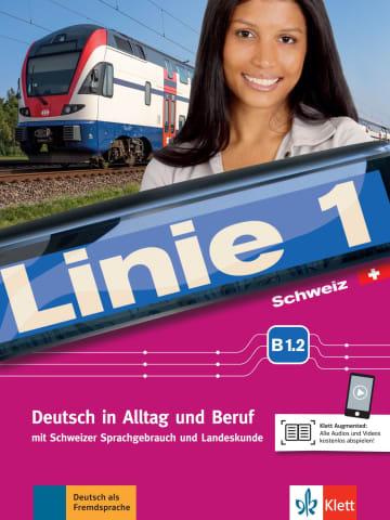 Cover Linie 1 Schweiz B1.2 978-3-12-607041-6 Deutsch als Fremdsprache (DaF),Deutsch als Zweitsprache (DaZ)