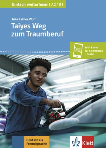Cover Taiyes Weg zum Traumberuf 978-3-12-674931-2 Nita Esther Wolf Deutsch als Fremdsprache (DaF)