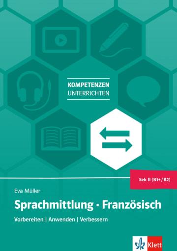 Cover Sprachmittlung Französisch Sek II 978-3-12-525605-7 Französisch