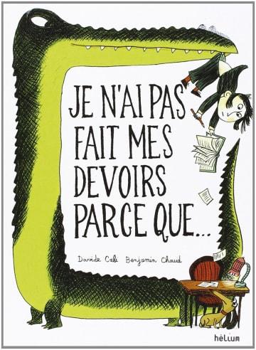 Cover Je n'ai pas fait mes devoirs parce que ... 978-3-12-590019-6 Davide Cali, Benjamin Chaud Französisch