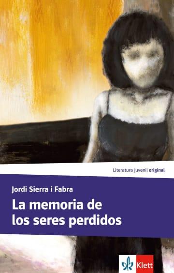 Cover La memoria de los seres perdidos 978-3-12-535729-7 Jordi Sierra i Fabra Spanisch