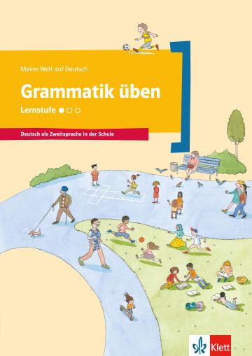 Cover Grammatik üben - Lernstufe 1 978-3-12-674850-6 Deutsch als Zweitsprache (DaZ)