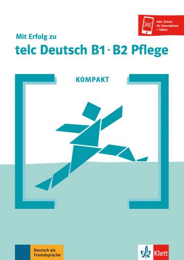 Cover KOMPAKT Mit Erfolg zu telc Deutsch B1-B2 Pflege 978-3-12-675196-4 Deutsch als Fremdsprache (DaF)