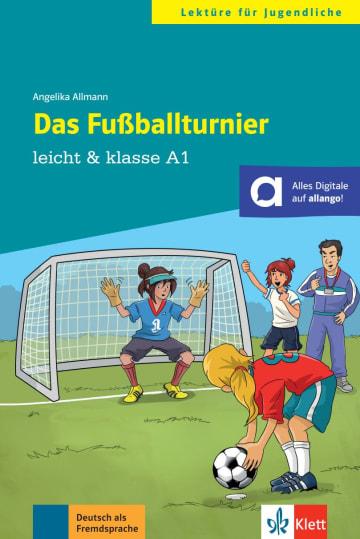 Cover Das Fußballturnier 978-3-12-674942-8 Angelika Allmann Deutsch als Fremdsprache (DaF),Deutsch als Zweitsprache (DaZ)