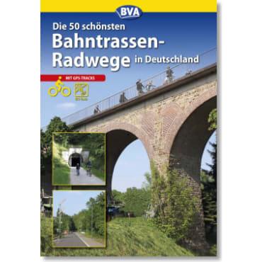 Cover: Die 50 schönsten Bahntrassenradwege in Deutschland