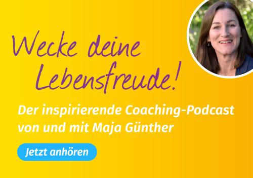 image Wecke deine Lebensfreude – Der Podcast von Maja Günther