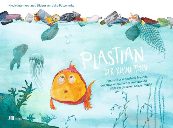 Cover: Plastian, der kleine Fisch