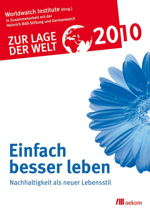 Cover: Zur Lage der Welt 2010: Einfach besser leben
