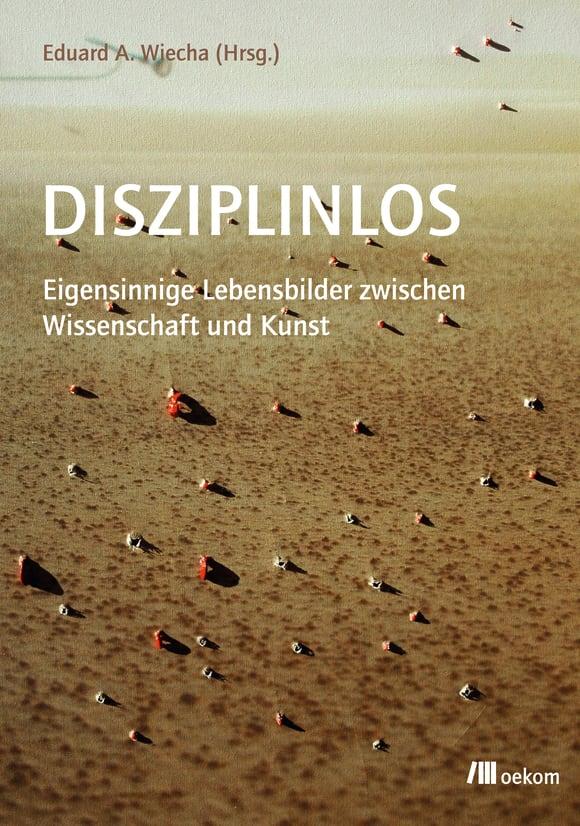 Cover: Disziplinlos