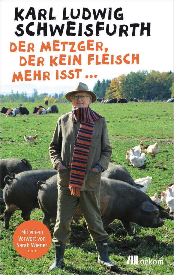 Cover: Der Metzger, der kein Fleisch mehr isst ...