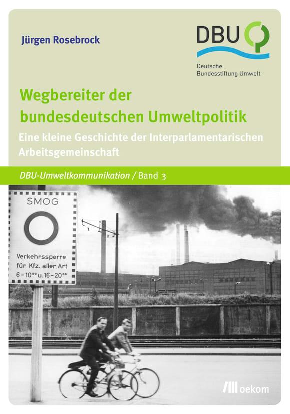 Cover: Wegbereiter der bundesdeutschen Umweltpolitik