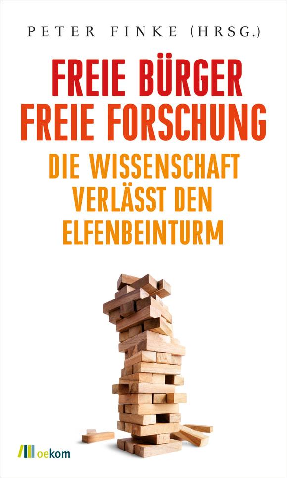 Cover: Freie Bürger, freie Forschung