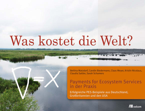 Cover: Was kostet die Welt? Payments for Ecosystem Services in der Praxis