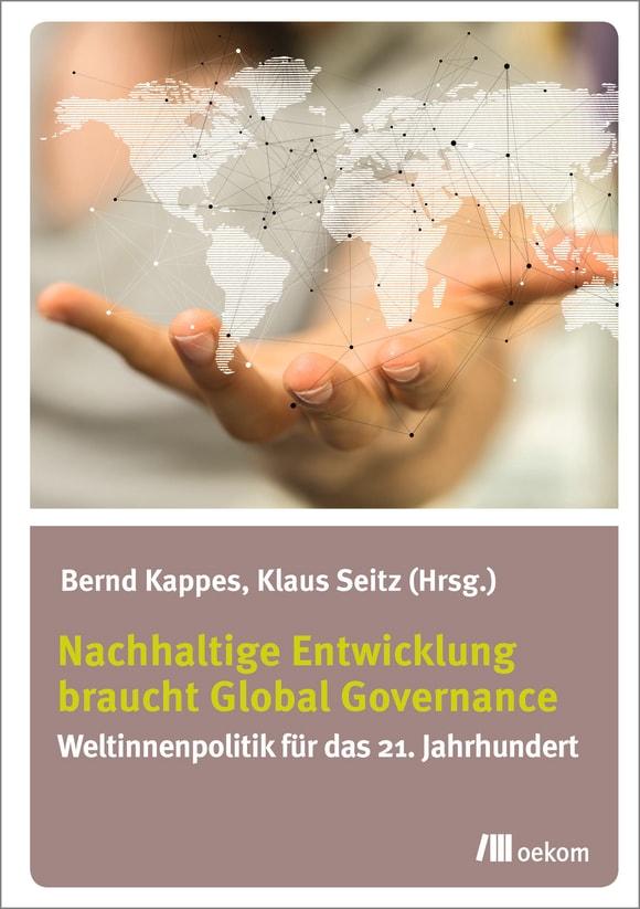 Cover: Nachhaltige Entwicklung braucht Global Governance