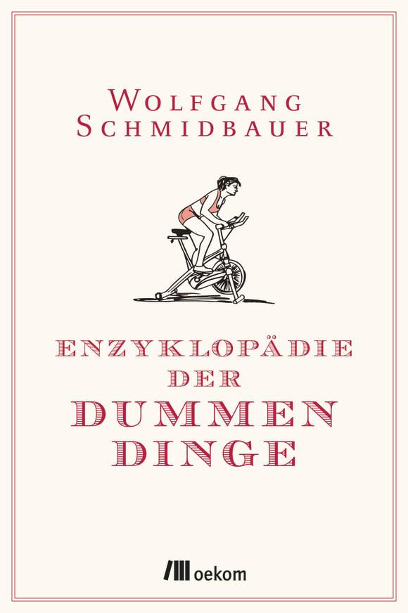 Cover: Enzyklopädie der Dummen Dinge