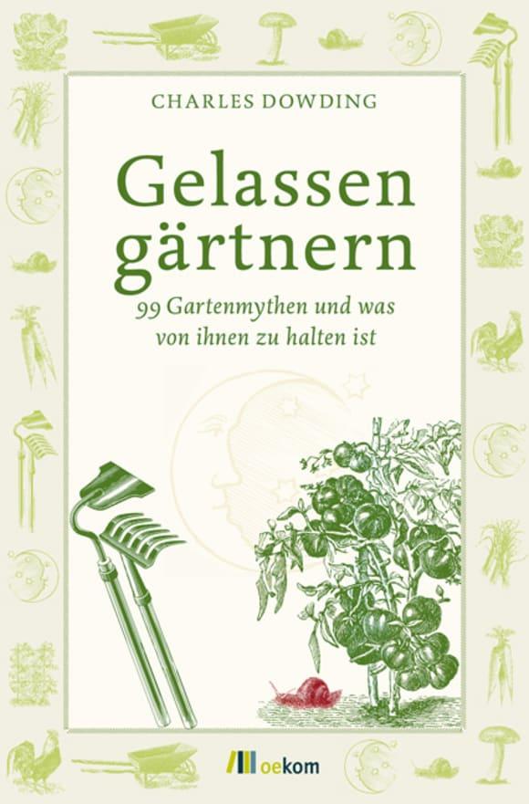 Cover: Gelassen gärtnern