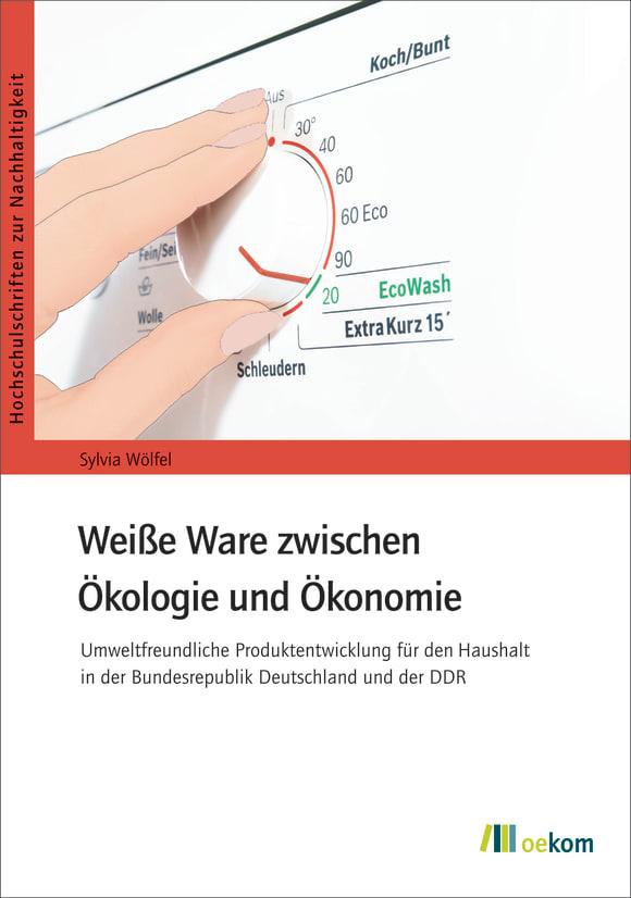 Cover: Weiße Ware zwischen Ökologie und Ökonomie