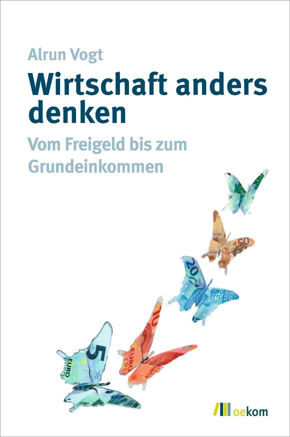 Cover: Wirtschaft anders denken