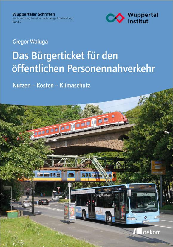 Cover: Das Bürgerticket für den öffentlichen Personennahverkehr