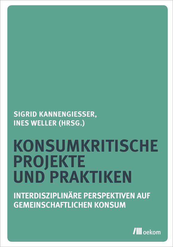 Cover: Konsumkritische Projekte und Praktiken