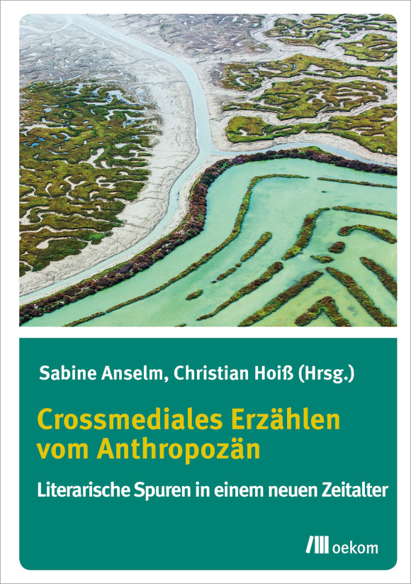 Cover: Crossmediales Erzählen vom Anthropozän