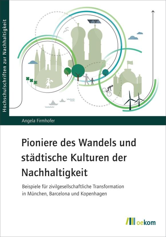 Cover: Pioniere des Wandels und städtische Kulturen der Nachhaltigkeit
